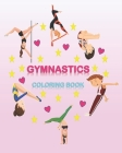 Gymnastics Coloring Book: Gymnastics Coloring Pages for Girs and Boys - Unique Illustrations Cover Image