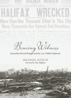 Bearing Witness: Journalists, Record Keepers and the 1917 Halifax Explosion Cover Image