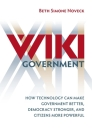 Wiki Government: How Technology Can Make Government Better, Democracy Stronger, and Citizens More Powerful (Brookings Publications (All Titles)) Cover Image