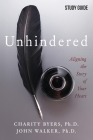 Unhindered - Study Guide: Aligning the Story of Your Heart Cover Image