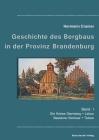 Beiträge zur Geschichte des Bergbaus in der Provinz Brandenburg, Band I: Die Kreise Sternberg, Lebus, Beeskow-Storkow und Teltow Cover Image