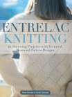 Entrelac Knitting: 40 Stunning Projects with Textured, Diamond-Pattern Designs Cover Image