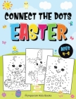 Connect the Dots Easter: Fun Dot to Dot Activity Book for Kids Ages 4-8 50 Challenging Puzzles Workbook Cover Image