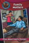 Family Matters: Plays about Family Changes (Get Into Character) Cover Image