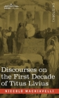 Discourses on the First Decade of Titus Livius Cover Image