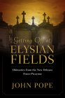 Getting Off at Elysian Fields: Obituaries from the New Orleans Times-Picayune Cover Image