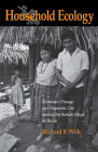 Household Ecology: Economic Change and Domestic Life among the Kekchi Maya in Belize Cover Image