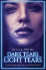 Dark Tears Light Tears: Watershed Survivors of Domestic Abuse Cover Image
