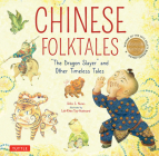 Chinese Folktales: The Dragon Slayer and Other Timeless Tales Cover Image