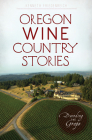 Oregon Wine Country Stories: Decoding the Grape Cover Image