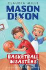 Mason Dixon: Basketball Disasters Cover Image