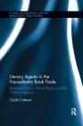Literary Agents in the Transatlantic Book Trade: American Fiction, French Rights, and the Hoffman Agency (Studies in Publishing History: Manuscript) Cover Image