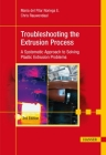 Troubleshooting the Extrusion Process 3e: A Systematic Approach to Solving Plastic Extrusion Problems Cover Image