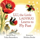 Lu, the Little Ladybug Learns to Fly Fast Cover Image