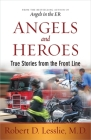 Angels and Heroes: True Stories from the Front Line Cover Image