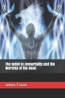 The Belief in Immortality and the Worship of the Dead (Volume #1) Cover Image