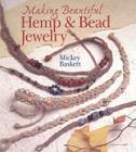 Making Beautiful Hemp & Bead Jewelry (Jewelry Crafts) Cover Image