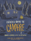 Gathered Around the Campfire: S'Mores and Stories Under the Stars Cover Image
