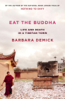 Eat the Buddha: Life and Death in a Tibetan Town Cover Image