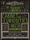 The Thackery T. Lambshead Cabinet of Curiosities: Exhibits, Oddities, Images, and Stories from Top Authors and Artists Cover Image