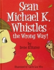 Sean Michael K. Whistles the Wrong Way! Cover Image