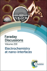 Electrochemistry at Nano-Interfaces: Faraday Discussion 210 Cover Image