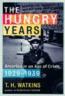 The Hungry Years: America in an Age of Crisis, 1929-1939 Cover Image