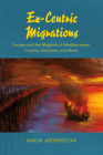 Ex-Centric Migrations: Europe and the Maghreb in Mediterranean Cinema, Literature, and Music Cover Image