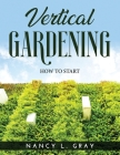 Vertical Gardening: How to Start Cover Image