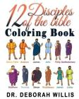 12 Disciples of the Bible Coloring Book: Christian Coloring Book Cover Image
