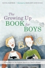 The Growing Up Book for Boys: What Boys on the Autism Spectrum Need to Know! Cover Image