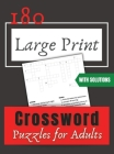 Large Print Crossword Puzzles: 180 Large Print Crossword Puzzles for Adults. Cover Image