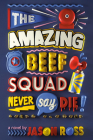 The Amazing Beef Squad: Never Say Die! Cover Image