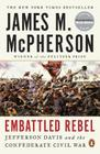 Embattled Rebel: Jefferson Davis and the Confederate Civil War Cover Image