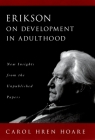 Erikson on Development in Adulthood: New Insights from the Unpublished Papers Cover Image