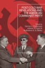 Post-Cold War Revelations and the American Communist Party: Citizens, Revolutionaries, and Spies Cover Image