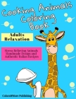 Cooking Animals Coloring Book: A Fun and Original Coloring Gift Book for Cooking Lovers & for Adults Relaxation with Stress Relieving Animals Handmad Cover Image