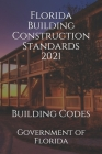 Florida Building Construction Standards 2021: Building Codes Cover Image