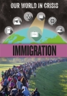 Our World in Crisis: Immigration Cover Image