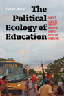 The Political Ecology of Education: Brazil's Landless Workers' Movement and the Politics of Knowledge (Radical Natures) Cover Image
