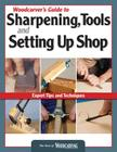 Woodcarver's Guide to Sharpening, Tools and Setting Up Shop (Best of Woodcarving Illustrated) Cover Image