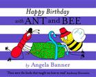Happy Birthday with Ant and Bee (Ant & Bee) Cover Image