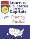 Learn the U.S. States and their Capitals with Primary Manuscript Printing Practice: Learn the States and Capitals Workbook for Kids ages 5-9 - Manuscr Cover Image