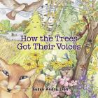 How the Trees Got Their Voices Cover Image