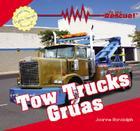 Tow Trucks/Gruas (To the Rescue! / Al Rescate!) Cover Image