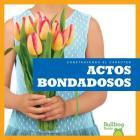 Actos Bondadosos (Showing Kindness) (Construyendo El Caracter (Building Character)) Cover Image