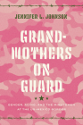 Grandmothers on Guard: Gender, Aging, and the Minutemen at the Us-Mexico Border Cover Image