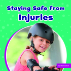 Staying Safe from Injuries (Take Care of Yourself) Cover Image