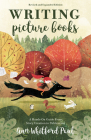 Writing Picture Books Revised and Expanded Edition: A Hands-On Guide from Story Creation to Publication Cover Image