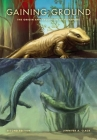 Gaining Ground: The Origin and Evolution of Tetrapods (Life of the Past) Cover Image